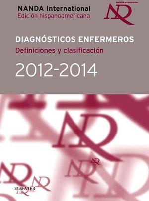 DIAGNOSTICOS ENFERMEROS 2012-2014 DEFINICIONES Y CLASIFICACIONES