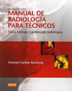 MANUAL DE RADIOLOGIA PARA TECNICOS 10ED.