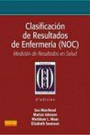 CLASIFICACION DE RESULTADOS EN ENFERMERIA (NOC) 5ED.