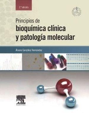 PRINCIPIOS DE BIOQUIMICA CLINICA Y PATOLOGIA MOLECULAR  2ED.
