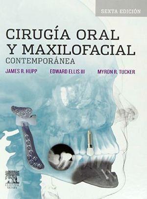 CIRUGIA ORAL Y MAXILOFACIAL CONTEMPORANEA 6ED.