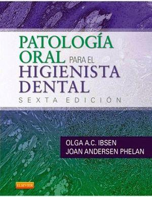 PATOLOGIA ORAL PARA EL HIGIENISTA DENTAL 6ED.