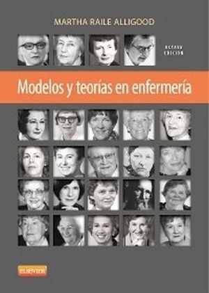 MODELOS Y TEORIAS EN ENFERMERIA  8ED.