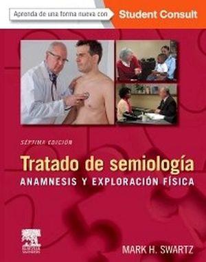 TRATADO DE SEMIOLOGIA 7ED. -ANAMNESIS Y EXPLORACION FISICA-