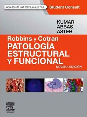 ROBBINS Y COTRAN PATOLOGIA ESTRUCTURAL Y FUNCIONAL 9ED.-ED.ELSEVI