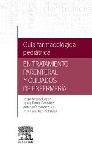 GUIA FARMACOLOGICA PEDIATRICA EN TRATAMIENTO PARENTERAL Y CUIDADO