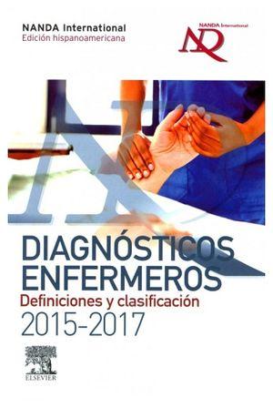 DIAGNOSTICOS ENFERMEROS 2015-2017 DEFINICIONES Y CLASIFICACIONES