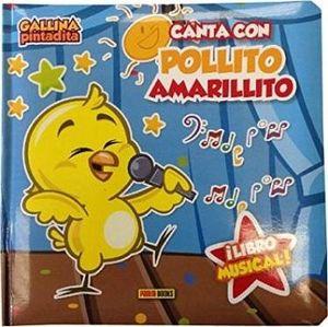 CANTA CON POLLITO AMARILLITO         (LIBRO MUSICAL/GALLINA PINT.