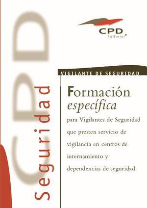 VIGILANTE DE SEGURIDAD PRIVADA - VIGILANCIA EN CENTROS DE INTERNAMIENTO Y DEPENDENCIAS DE SEGURIDAD AP-13
