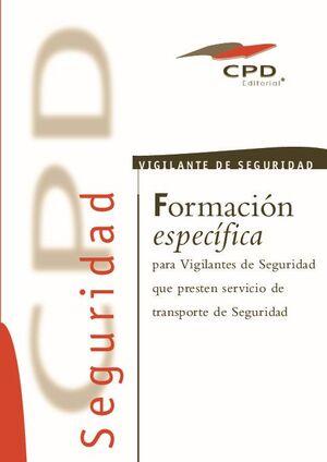 FORMACION ESPECIFICA PARA VIGILANTES QUE PRESTEN SERVICIO EN TRANSPORTES DE SEGURIDAD PRIVADA