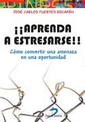 APRENDA A ESTRESARSE! -COMO CONVERTIR UNA AMENAZA EN OPORTUNIDAD