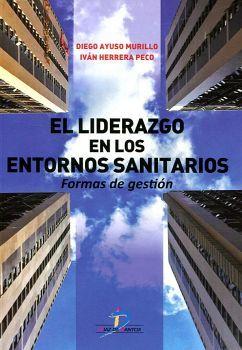 LIDERAZGO EN LOS ENTORNOS SANITARIOS -FORMAS DE GESTION-