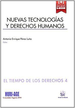 NUEVAS TECNOLOGIAS Y DERECHOS HUMANOS (TIEMPO DE LOS DERECHOS 4)