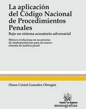 APLICACION DEL CODIGO NACIONAL DE PROCEDIMIENTOS PENALES (BAJO UN