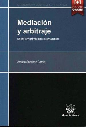 MEDIACION Y ARBITRAJE -EFICACIA Y PROYECCION INTERNACIONAL-