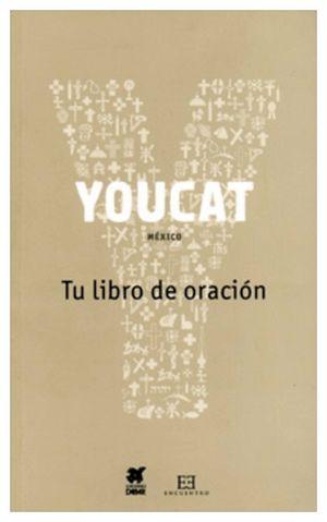 YOUCAT -TU LIBRO DE ORACION-                          (ENCUENTRO)