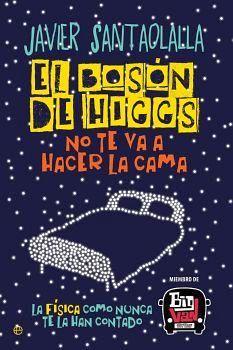 BOSON DE HIGGS, EL -NO TE VA A HACER LA CAMA-