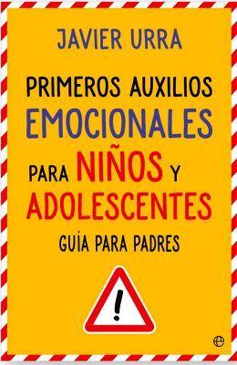 PRIMEROS AUXILIOS EMOCIONALES P/NIÑOS Y ADOLE. 2ED (GUIA P/PADRES