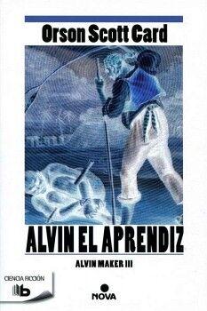 ALVIN EL APRENDIZ -ALVIN MAKER III-       (B DE BOLSILLO/NOVA)