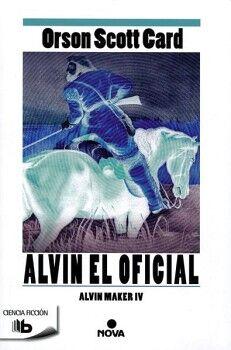 ALVIN EL OFICIAL  -ALVIN MAKER IV-        (B DE BOLSILLO/NOVA)