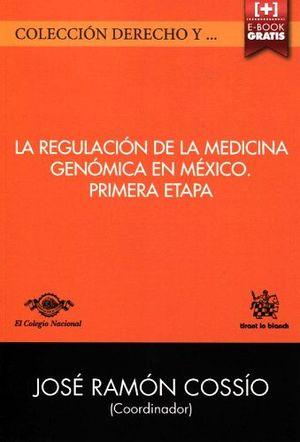 REGULACION DE LA MEDICINA GENOMICA EN MEXICO. -PRIMERA ETAPA-