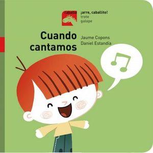 CUANDO CANTAMOS -LIBRO DE CARTONE- (COL. CABALLO ARRE, CABALLITO)
