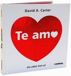 TE AMO                               (EMPASTADO/UN LIBRO POP-UP)