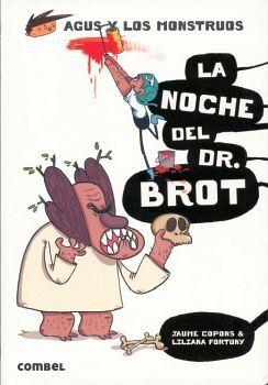 AGUS Y LOS MONSTRUOS -LA NOCHE DEL DR. BROT-