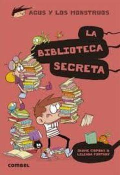 AGUS Y LOS MONSTRUOS -LA BIBLIOTECA SECRETA-