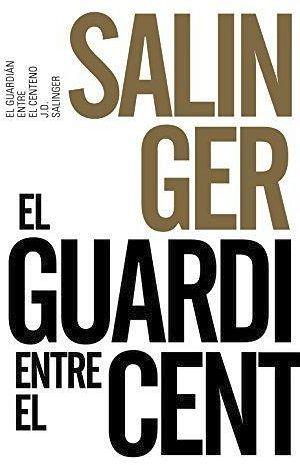 GUARDIAN ENTRE EL CENTENO, EL (ED.50 ANIVERSARIO)
