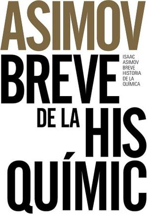 BREVE HISTORIA DE LA QUIMICA (ED.50 ANIVERSARIO)