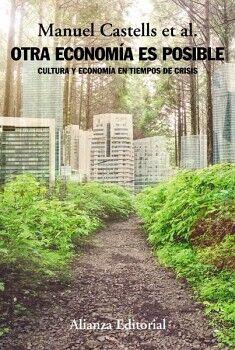 OTRA ECONOMIA ES POSIBLE -CULTURA Y ECONOMIA EN TIEMPOS DE CRISIS