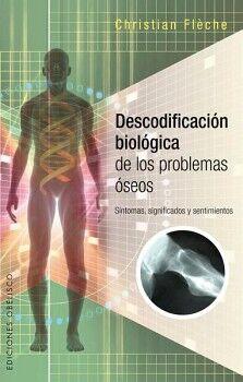 DESCODIFICACION BIOLOGICA DE LOS PROBLEMAS OSEOS -SINTOMAS, SIGNI