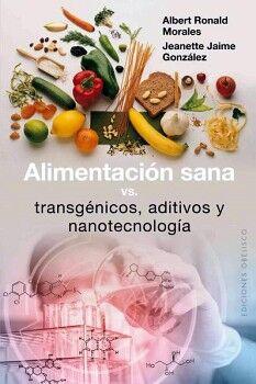 ALIMENTACION SANA VS TRANSGENICOS, ADITIVOS Y NANOTECNOLOGIA