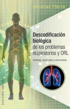 DESCODIFICACION BIOLOGICA DE LOS PROBLEMAS RESPIRATORIOS Y ORL