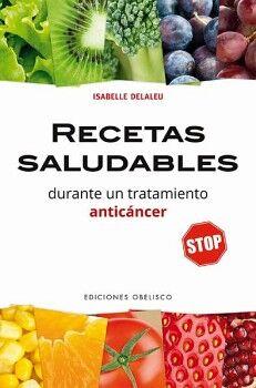 RECETAS SALUDABLES -DURANTE EL TRATAMIENTO ANTICANCER