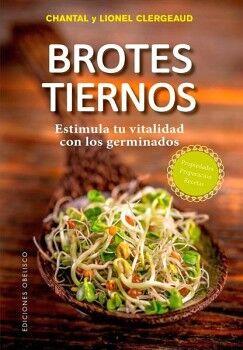 BROTES TIERNOS -ESTIMULA TU VITALIDAD CON LOS GERMINADOS-