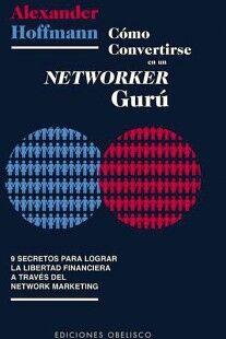 CÓMO CONVERTIRSE EN UN NETWORKER GURÚ -9 SECRETOS-