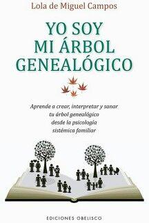YO SOY MI ARBOL GENEALOGICO -APRENDE A CREAR, INTERPRETAR-