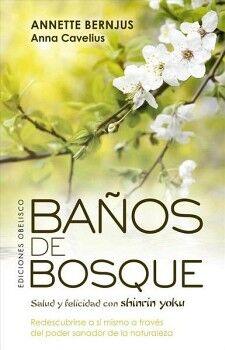 BAÑOS DE BOSQUE -SALUD Y FELICIDAD CON SHINRIN YOKU-