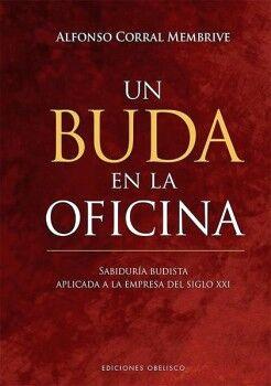 UN BUDA EN LA OFICINA -SABIDURIA BUDISTA APLICADA- (EMPASTADO)
