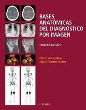 BASES ANATOMICAS DEL DIAGNOSTICO POR IMAGEN 3ED.
