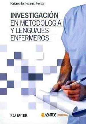 INVESTIGACION EN METODOLOGIA Y LENGUAJES ENFERMEROS