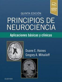 PRINCIPIOS DE NEUROCIENCIA 5ED. -APLICACIONES BASICAS Y CLINICAS-