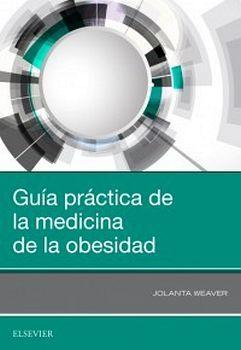 GUIA PRACTICA DE LA MEDICINA DE LA OBESIDAD