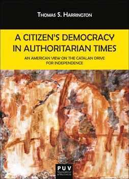A CITIZEN''S DEMOCRACY IN AUTHORITARIAN TIMES