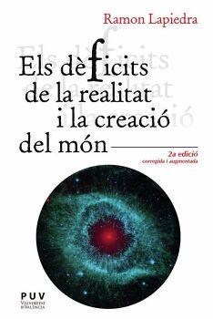 ELS DÈFICITS DE LA REALITAT I LA CREACIÓ DEL MÓN (2A. ED)