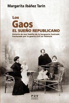 LOS GAOS. DEL SUEÑO REPUBLICANO AL DESGARRO FAMILIAR