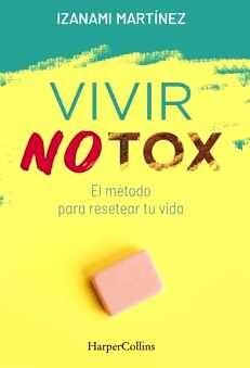 VIVIR NOTOX -EL MÉTODO PARA RESETEAR TU VIDA-
