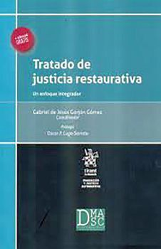 TRATADO DE JUSTICIA RESTAURATIVA -UN ENFOQUE INTEGRADOR- C/EBOOK